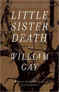 LITTLE SISTER DEATH, by William Gay